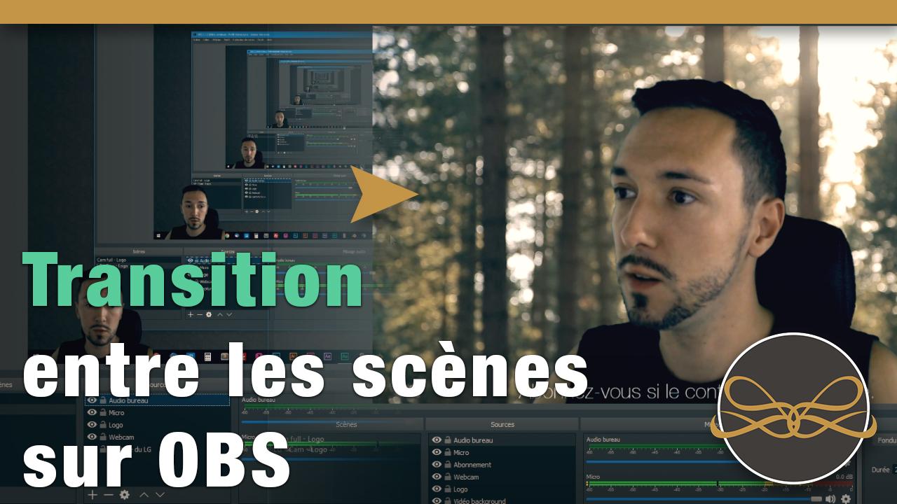 Transition entre deux scènes sur OBS Studio